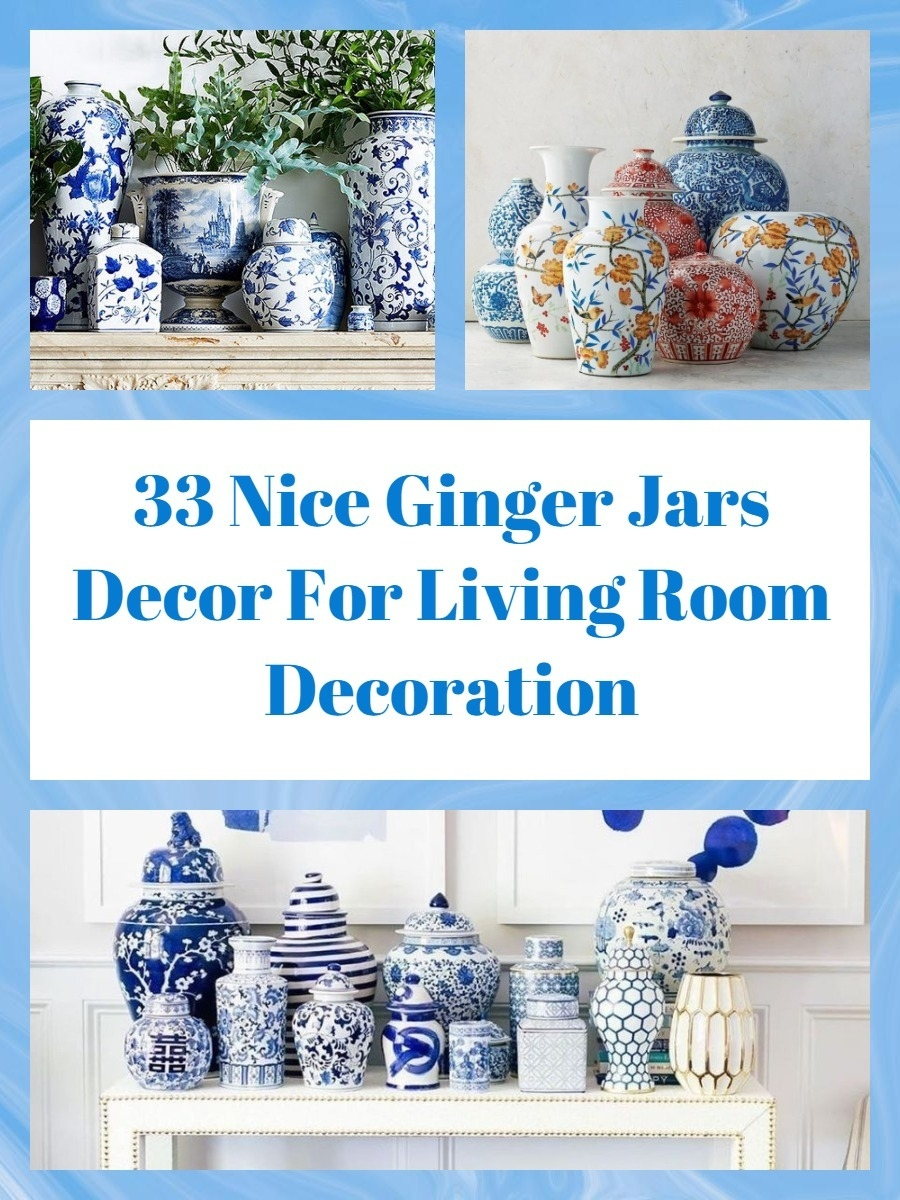 33 Nice Ginger Jars Decor For Living Room Decoration