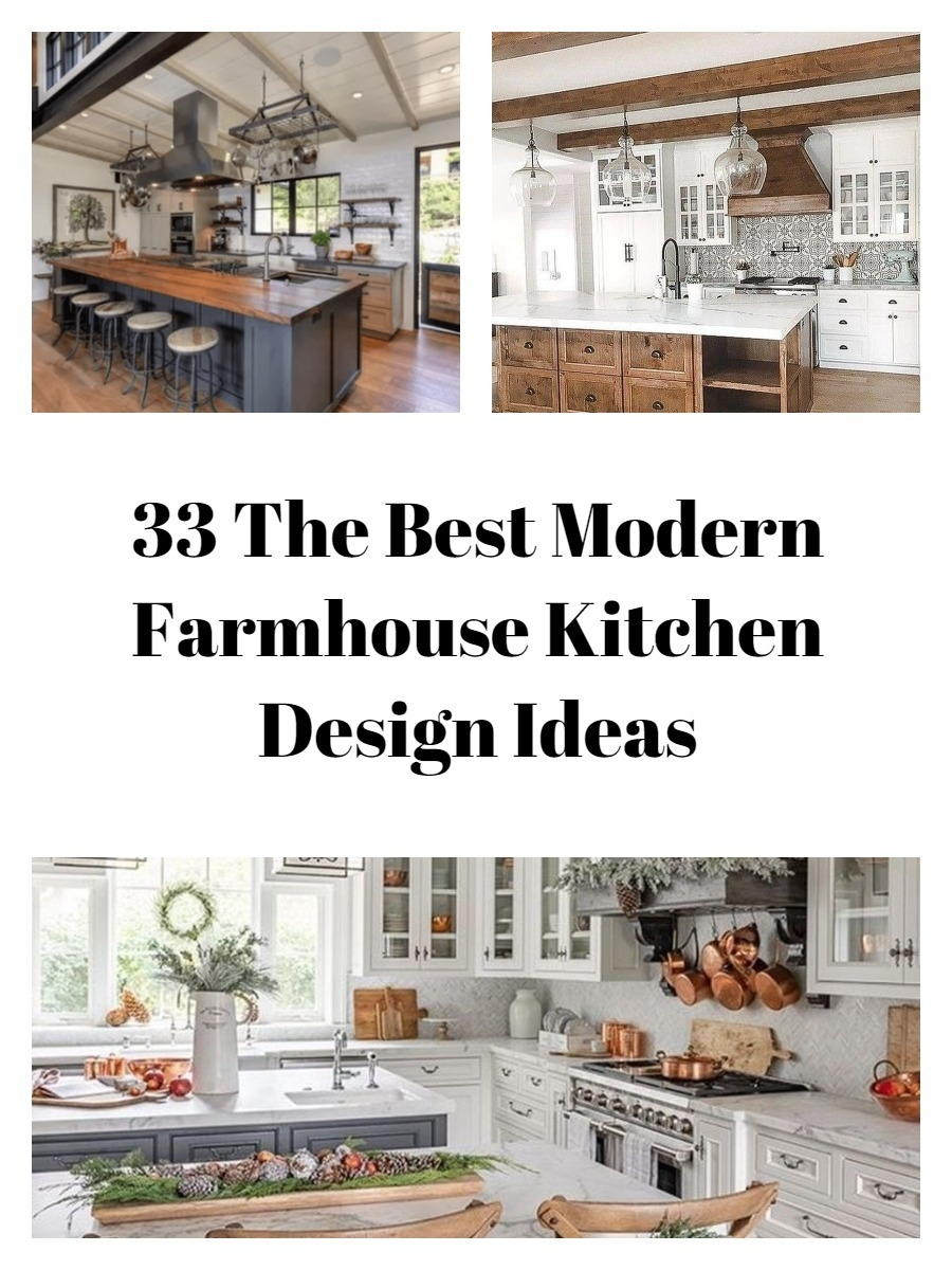 33 The Best Modern Farmhouse Kitchen Design Ideas