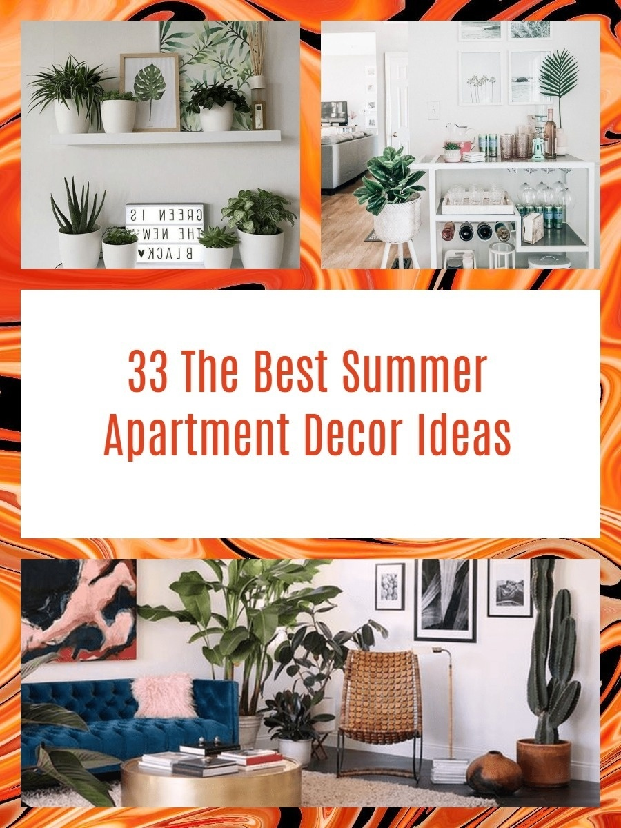 33 The Best Summer Apartment Decor Ideas