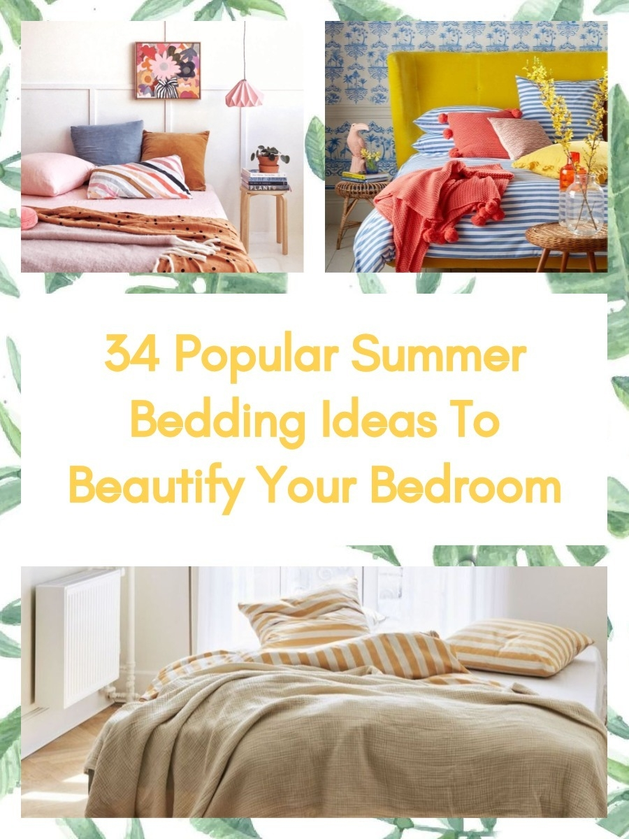 34 Popular Summer Bedding Ideas To Beautify Your Bedroom