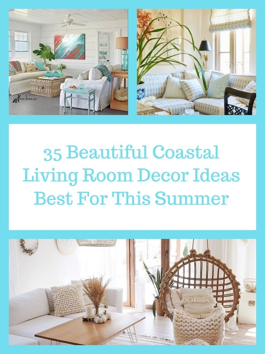 35 Beautiful Coastal Living Room Decor Ideas Best For This Summer