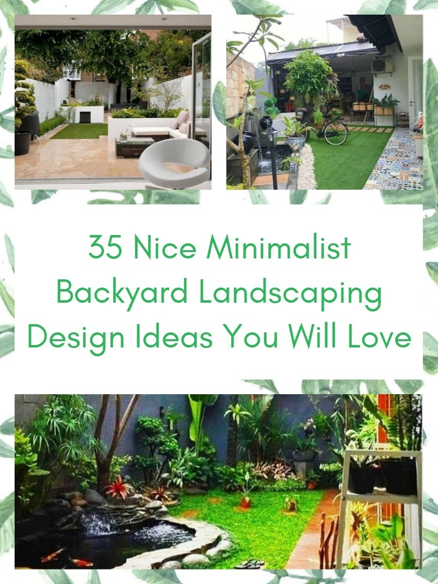 35 Nice Minimalist Backyard Landscaping Design Ideas You Will Love