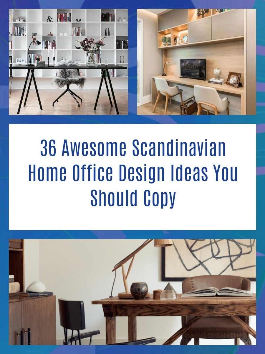 36 Awesome Scandinavian Home Office Design Ideas You Should Copy