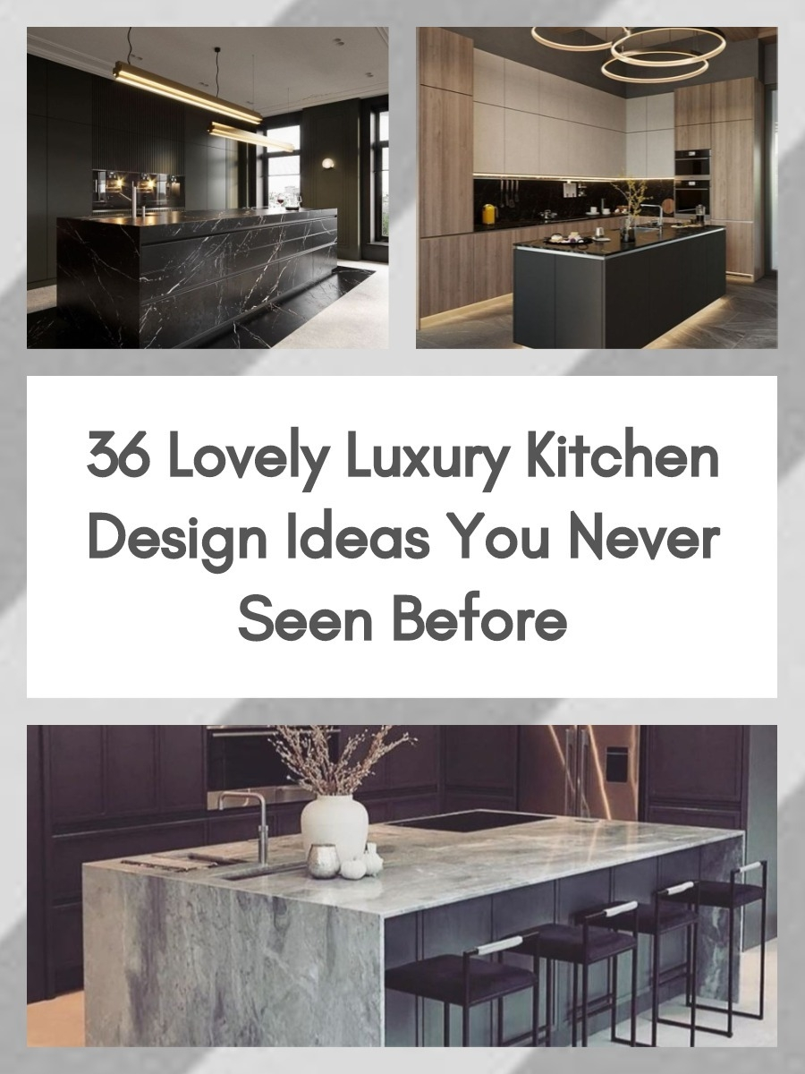 36 Lovely Luxury Kitchen Design Ideas You Never Seen Before