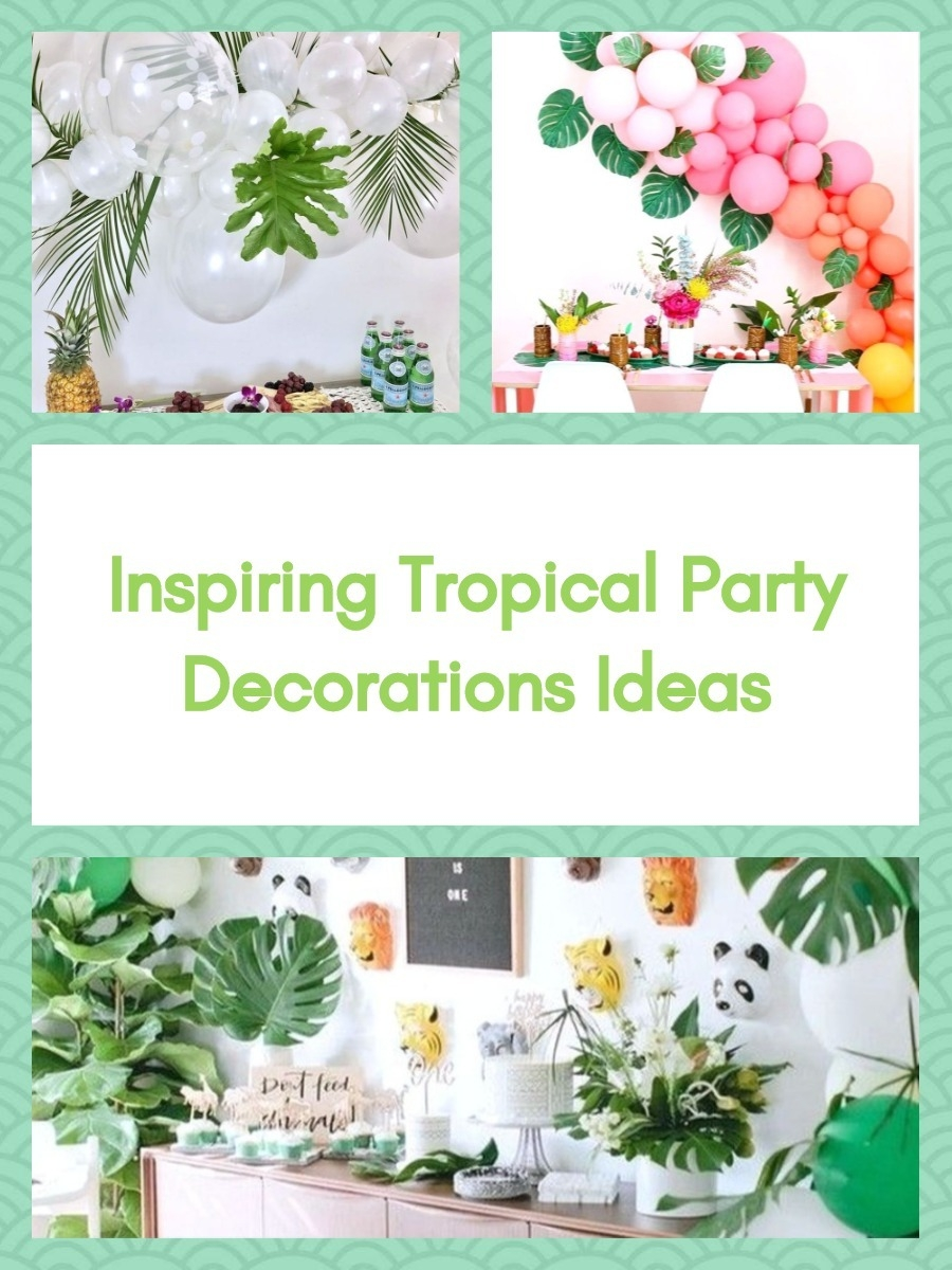 Inspiring Tropical Party Decorations Ideas